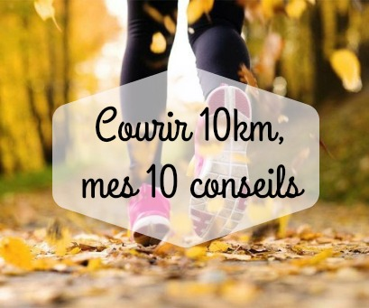 courir 10 km conseils